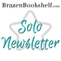 BrazenBookshelf.com Solo Newsletter Promos
